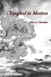 Tangled In Motion by Jane L. Carman
